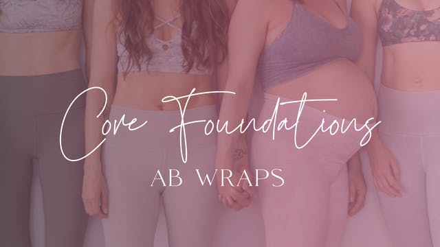 Foundations 4: Ab Wraps
