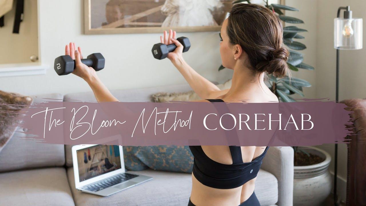CoREHAB | The Bloom Method