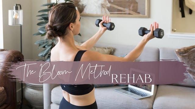 REHAB | The Bloom Method