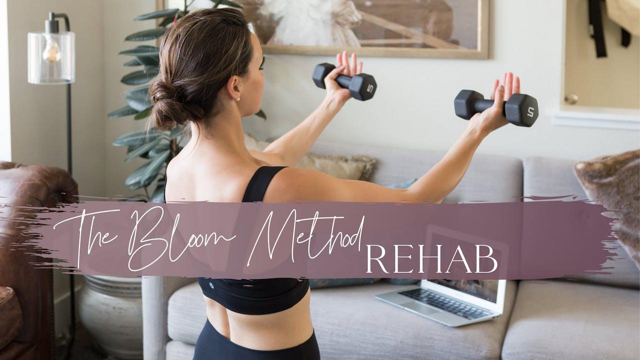REHAB   The Bloom Method