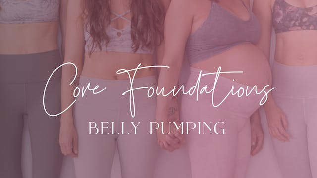 Foundations 2: Belly Pumping