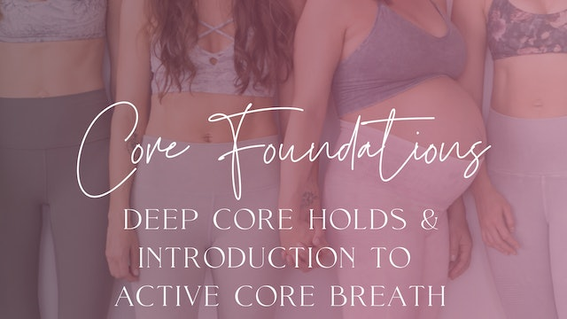 Foundations 3: Deep Core Holds & Introduction to Active Core Breath