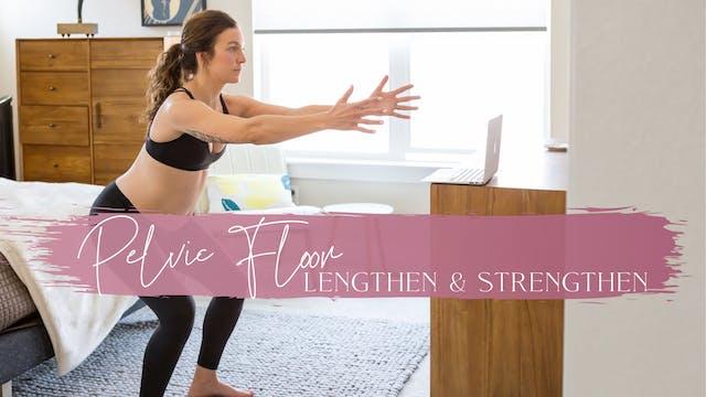 Pelvic Floor: Lengthen & Strengthen