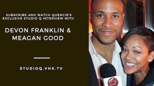 Meagan Good and Devon Franklin Interview