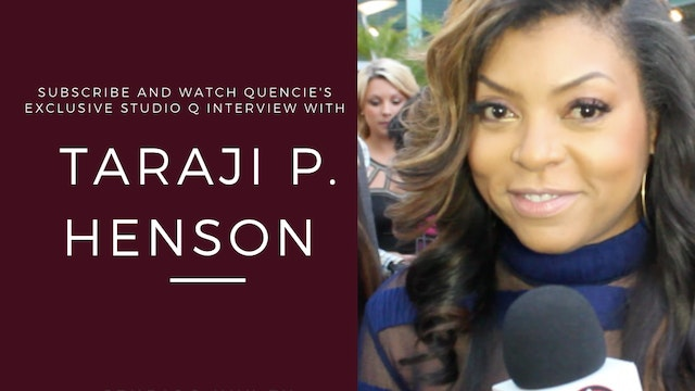 Quencie Interview Taraji P Henson