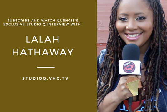 Quencie Interview Lalah Hathaway