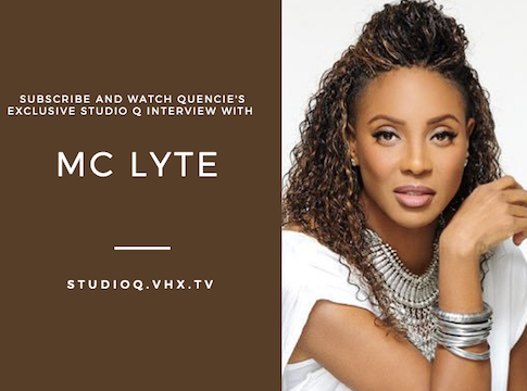 Quencie Interview MC Lyte