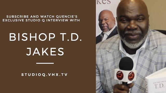 Bishop T.D. Jakes Interview  + Gospel Music