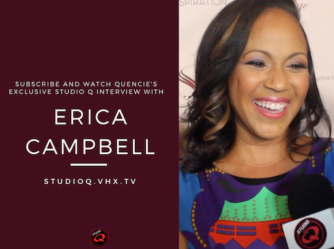 Quencie Interview Erica Campbell