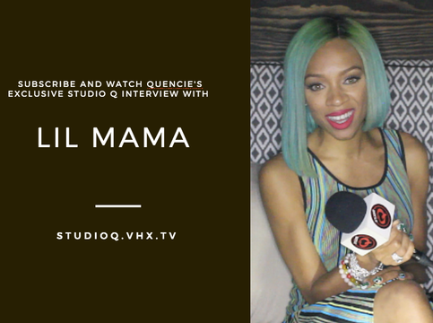 Quencie Interview Lil Mama