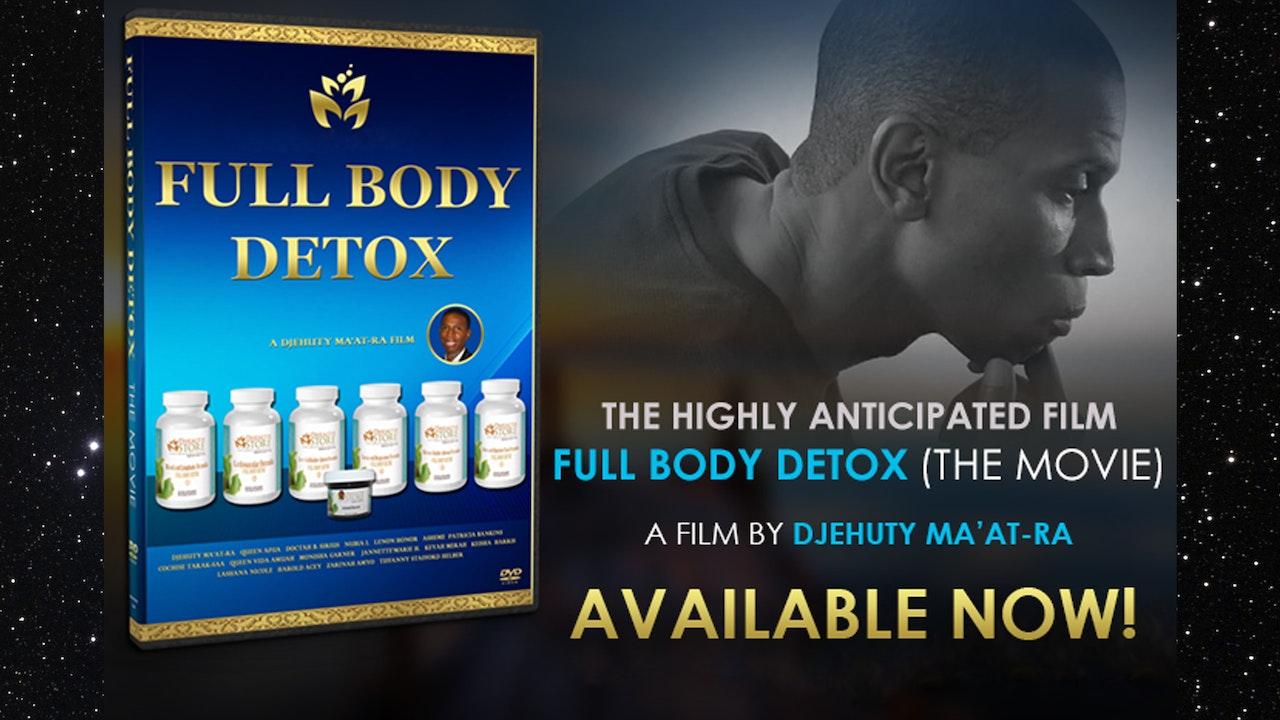 FULL BODY DETOX (THE MOVIE)