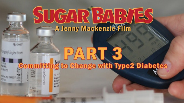 Sugar Babies Part 3: Committing to Change with Type 2 Diabetes