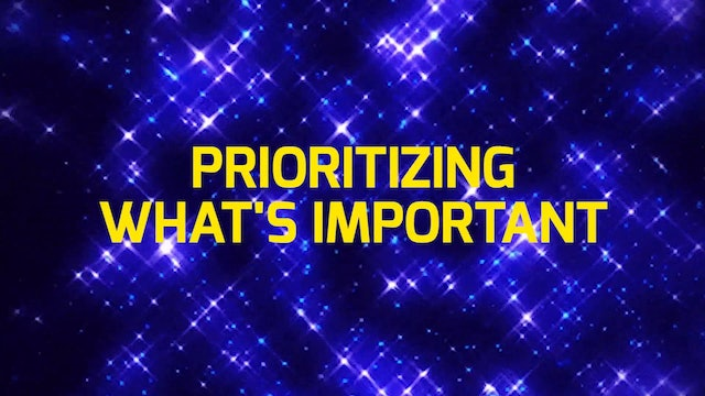 PRIORITIZE + PERFORM: 2. WHAT'S IMPORTANT