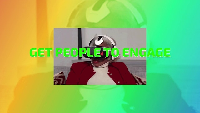 BE VIRTUALLY AWESOME: 3 Getting people to engage