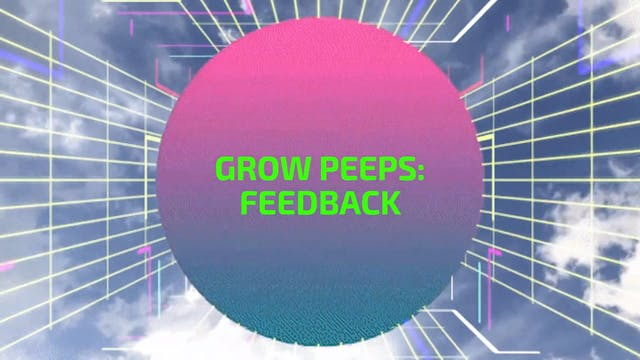 GROW PEEPS 2: GIVING FEEDBACK