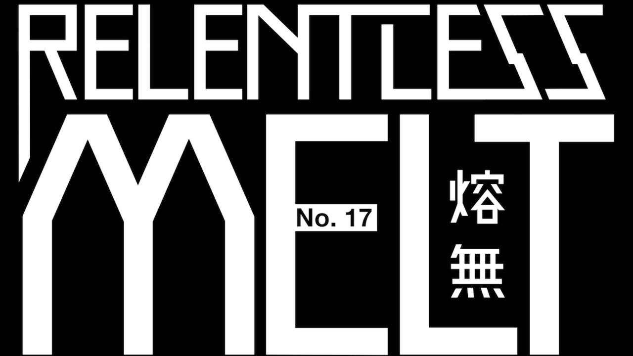 Relentless Melt No.17