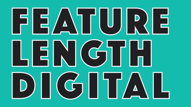 Feature Length Digital Films