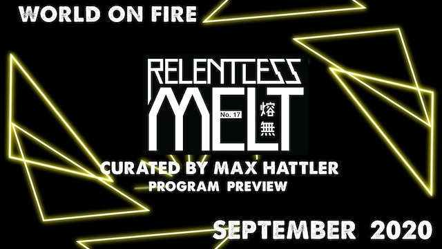 Relentless Melt No.17 Program Preview