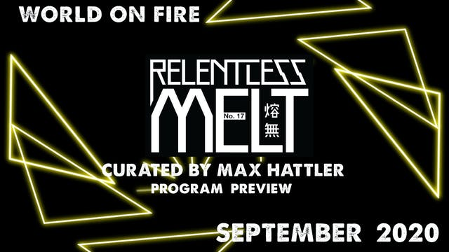 Relentless Melt No.17 Program Preview