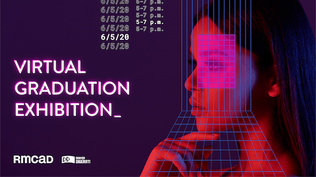 RMCAD Spring 2020 Virtual Graduation Exhibition