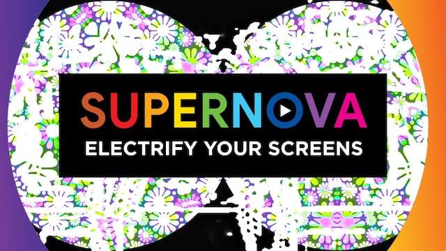 01 Electrify your screens with SUPERNOVA