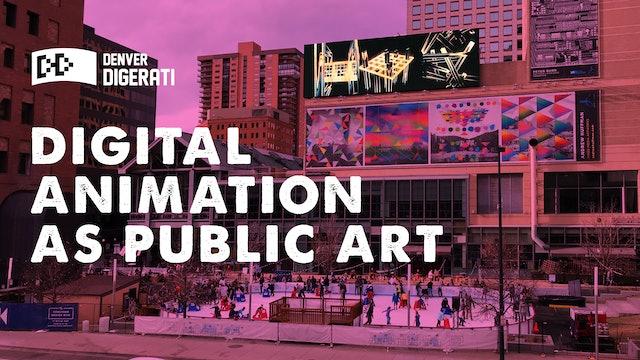Digital Animation as Public Art