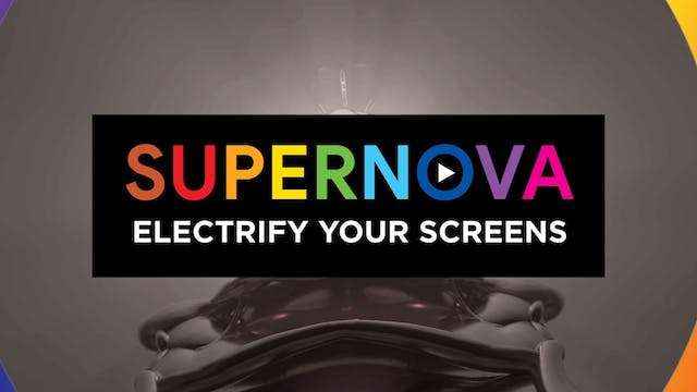 08 Electrify your screens with SUPERNOVA