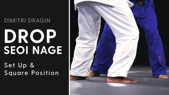 Set Up & Square Position | Drop Seoi Nage | Dimitri Dragin
