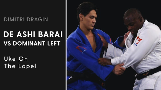 Uke On The Lapel | De Ashi Barai VS Dominant Left | Dimitri Dragin