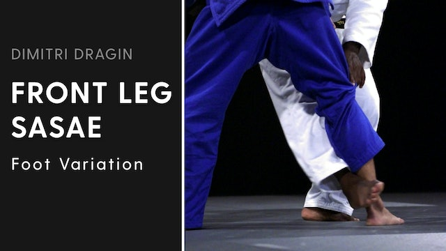 Foot Variation | Front Leg Sasae | Dimitri Dragin