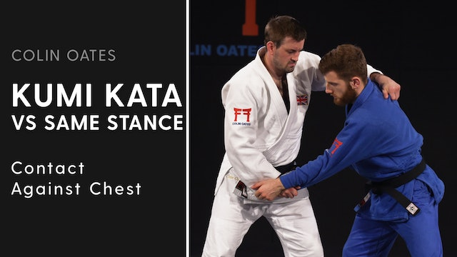 Contact Against Chest | Kumi Kata VS Same Stance | Colin Oates