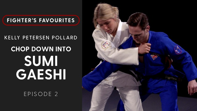 Chop Down Into Sumi Gaeshi | Kelly Petersen Pollard | Fighter's Favourites