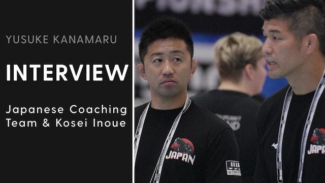 Japanese Coaching Team & Kosei Inoue | Interview | Yusuke Kanamaru