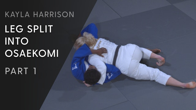 Leg split into Osaekomi - Overview | Kayla Harrison