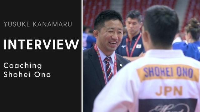 Coaching Shohei Ono | Interview | Yusuke Kanamaru