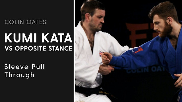 Sleeve Pull Through | Kumi Kata VS Opposite Stance | Colin Oates