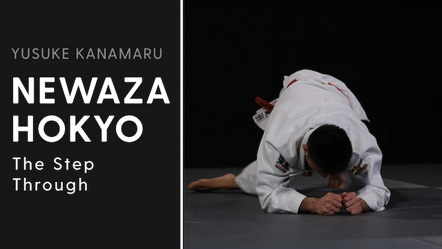 The Step Through | Newaza Hokyo | Yusuke Kanamaru