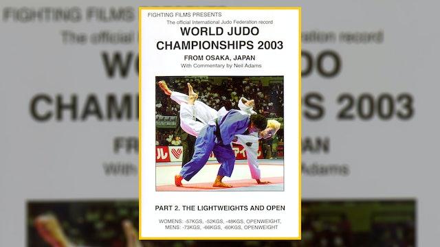 2003 World Judo Championships: Lightweights & Open   Osaka