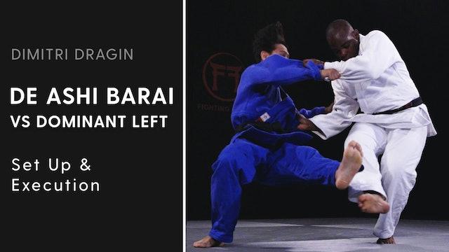 Set Up & Execution | De Ashi Barai VS Dominant Left | Dimitri Dragin