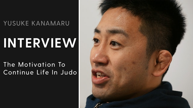 The Motivation To Continue Life In Judo | Interview | Yusuke Kanamaru