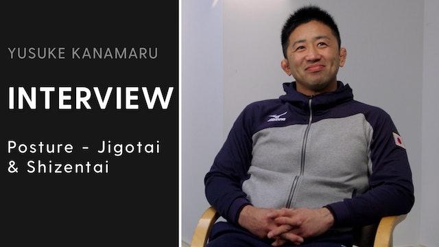 Posture - Jigotai & Shizentai | Interview | Yusuke Kanamaru