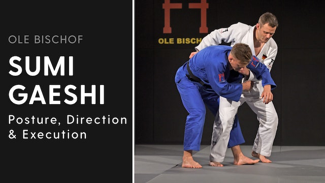 Sumi gaeshi - Posture, direction & execution | Ole Bischof