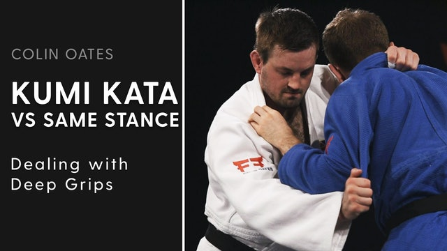 Dealing With Deep Grips | Kumi Kata VS Same Stance | Colin Oates