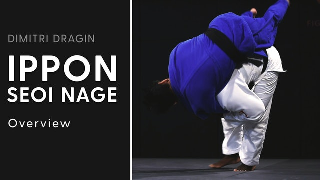 Overview | Ippon Seoi Nage | Dimitri Dragin