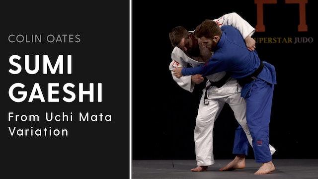 Uchi Mata Variation | Sumi Gaeshi | Colin Oates