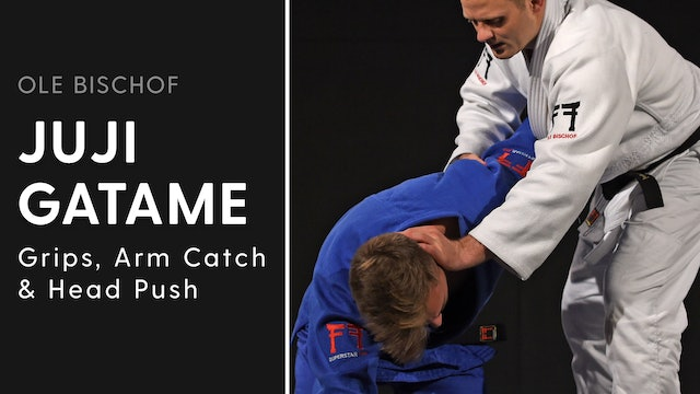 Juji gatame - Grips, arm catch and head push | Ole Bischof