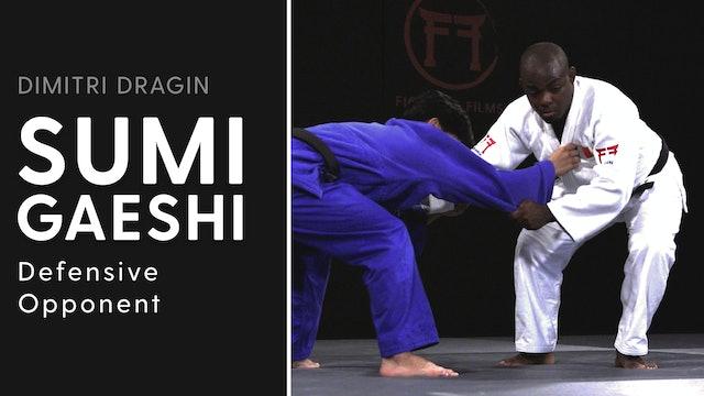 Defensive Opponent | Sumi Gaeshi | Dimitri Dragin