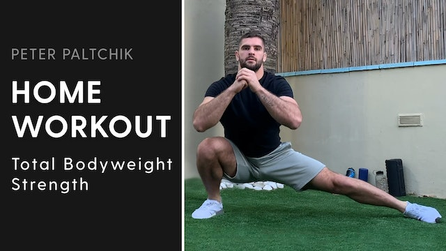 Total Bodyweight Strength | Peter Paltchik | Home Workout