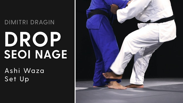 Ashi Waza Set Up | Drop Seoi Nage | Dimitri Dragin