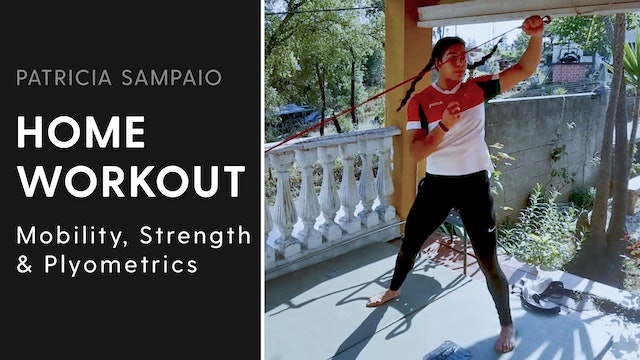 Mobility, Strength & Plyometrics | Patricia Sampaio | Home Workout